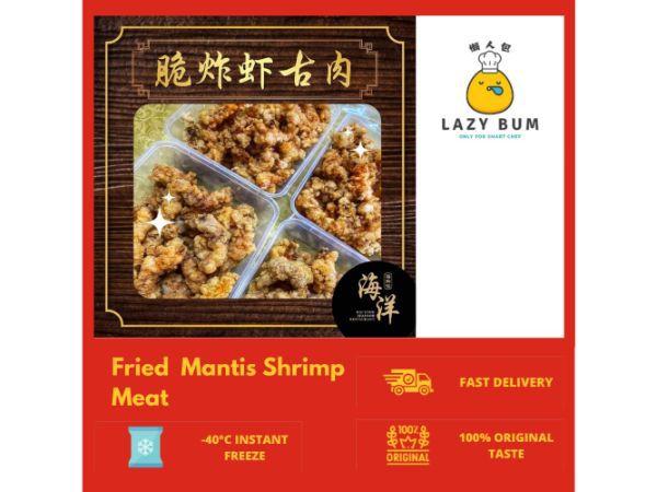 Fried Mantis Shrimp Meat